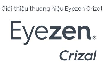 Giới thiệu thương hiệu Eyezen Crizal